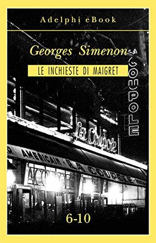 Le inchieste di Maigret 6-10 (Le inchieste di Maigret: raccolte Vol. 2)