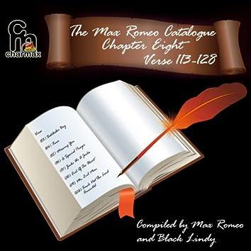 The Max Romeo Catalogue Chapter 8 Verse 113-128