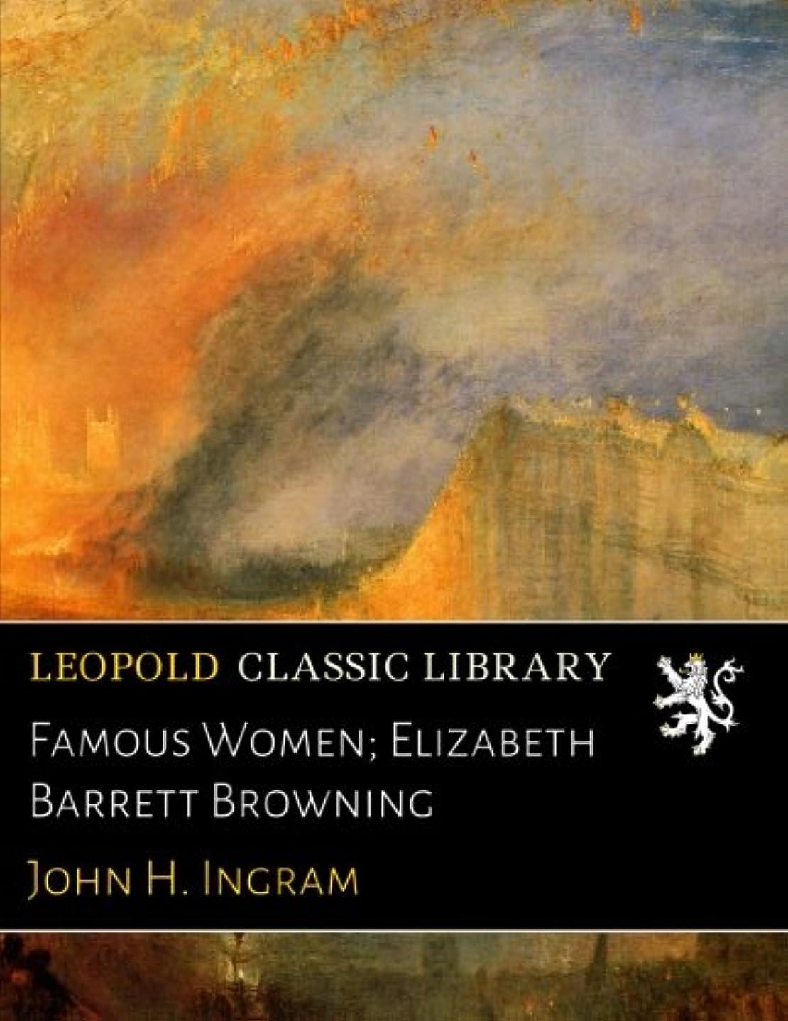 高架コンパニオン海岸Famous Women; Elizabeth Barrett Browning