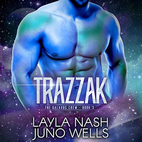 Trazzak Audiobook By Layla Nash, Juno Wells cover art