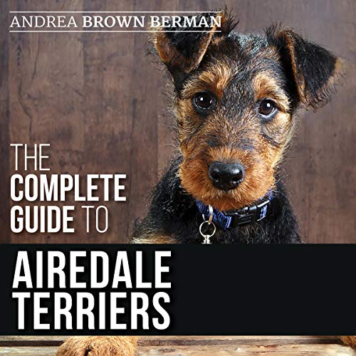 The Complete Guide to Airedale Terriers cover art