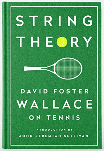 Compare Textbook Prices for String Theory: David Foster Wallace on Tennis: A Library of America Special Publication Special Edition ISBN 9781598534801 by Wallace, David Foster,Sullivan, John Jeremiah