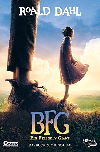 BFG. Big Friendly Giant: Das Buch zum Kinofilm
