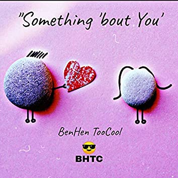 Something 'bout You