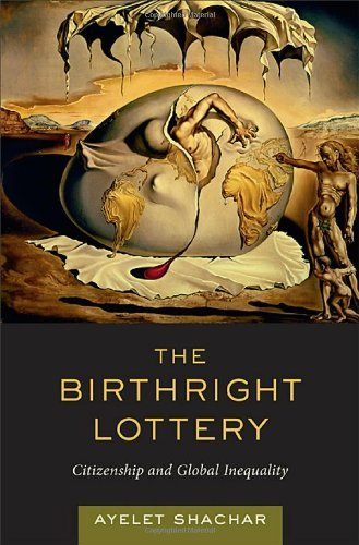 The Birthright Lottery: Citizenship and Global Inequality (English Edition)