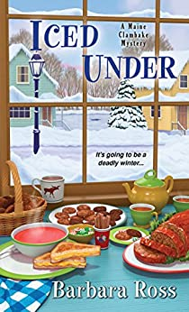 Iced Under (A Maine Clambake Mystery Book 5) by [Barbara Ross]