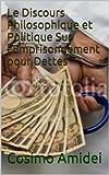 Le Discours Philosophique et Politique Sur l'Emprisonnement pour Dettes (French Edition)