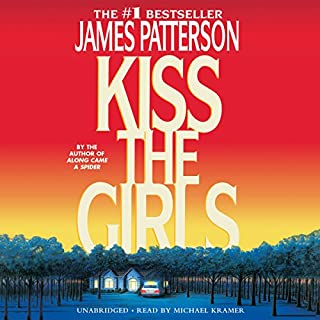 Kiss the Girls                   Written by:                                                                                                                                 James Patterson                               Narrated by:                                                                                                                                 Michael Kramer                      Length: 10 hrs and 56 mins     12 ratings     Overall 4.8