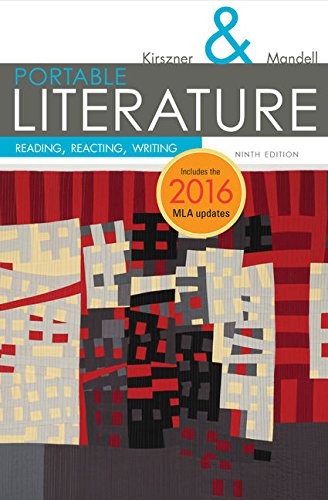Compare Textbook Prices for PORTABLE Literature: Reading, Reacting, Writing, 2016 MLA Update 9 Edition ISBN 9781337281010 by Kirszner, Laurie G.,Mandell, Stephen R.