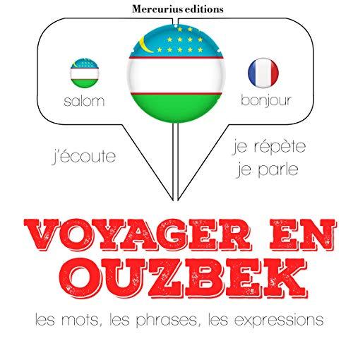 Voyager en ouzbek, 300 phrases et expressions essentielles, 100 verbes les plus courants  By  cover art