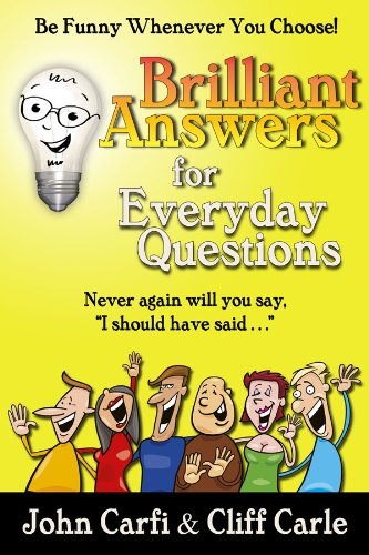 Brilliant Answers for Everyday Questions: Be Funny Whenever You Choose (English Edition)