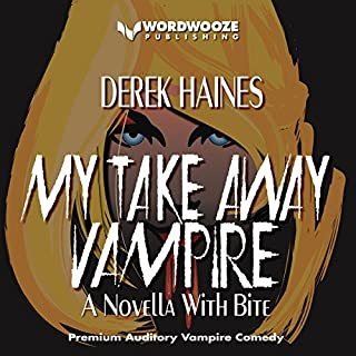 My Take Away Vampire     A Novella with Bite              By:                                                                                                                                 Derek Haines                               Narrated by:                                                                                                                                 Persephone Rose                      Length: 1 hr and 51 mins     15 ratings     Overall 3.6