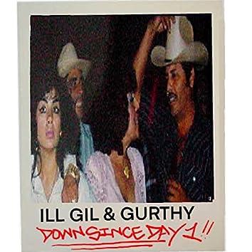 Down since day 1 (ILL GIL & GURTHY)