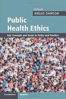 Public Health Ethics: Key Concepts and Issues in Policy and Practice