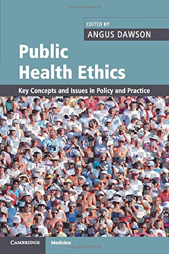 Public Health Ethics (Key Concepts and Issues in Policy and Practice)