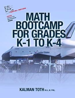 Math Bootcamp for Grades K-1 to K-4 by [Kalman Toth M.A. M.Phil.]