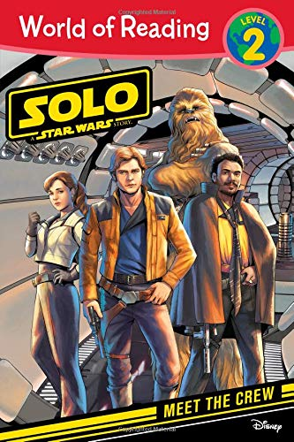 World of Reading: Solo: A Star Wars Story Meet the Crew ((Level 2)) (Star Wars: Solo: World of Reading, Level 2)