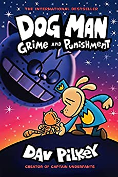 Dog Man: Grime and Punishment: A Graphic Novel (Dog Man #9): From the Creator of Captain Underpants by [Dav Pilkey]