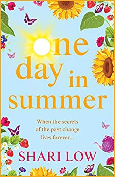 One Day In Summer: The perfect uplifting read for 2021 from bestseller Shari Low by [Shari Low]