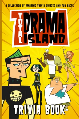 Quizzes Fun Facts Total Drama Island Trivia Book: The Questions In 6 Categories Total Drama Island Unofficial