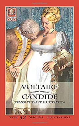 Candide (Translated and Illustrated): or Optimism
