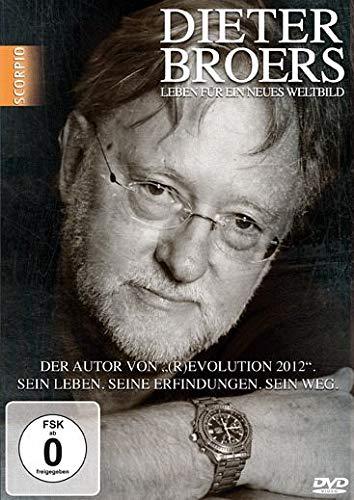 Dieter Broers - Leben für ein neues Weltbild