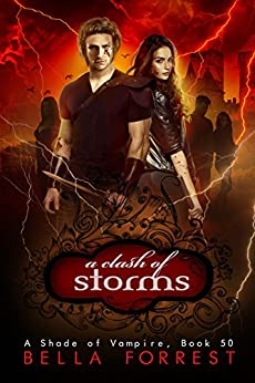 A Shade of Vampire 50: A Clash of Storms by [Bella Forrest]