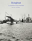 Flyingboat.: La aeronáutica naval en Barcelona. (Libros a autor.)