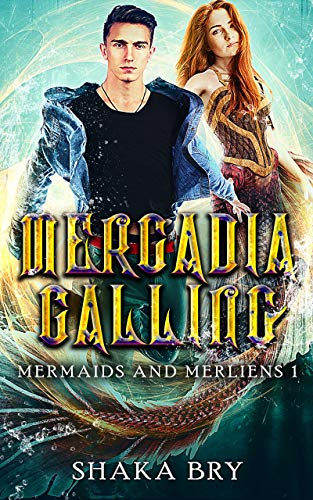 Mercadia Calling: A Portal Fantasy of Epic Proportions (Mermaids and Merliens Book 1) (English Edition)