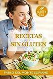 Recetas Sin Gluten: Recetas Para Celiacos Sin Gluten