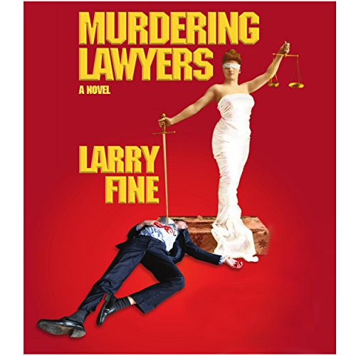 Murdering Lawyers Audiobook By Larry Fine cover art