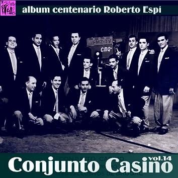 Centenario Roberto Espí: Conjunto Casino, Vol.14