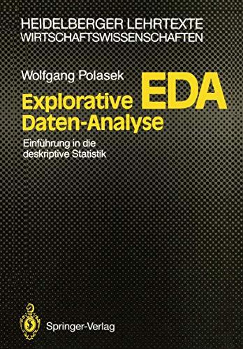 Explorative Daten-Analyse: EDA; Einführung in die deskriptive Statistik (Heidelberger Lehrtexte Wirtschaftswissenschaften)