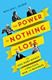 The Power of Nothing to Lose: The Hail Mary Effect in Politics, War, and Business (English Edition)