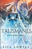 Los Talismanes (Los Sabios Libro 1)