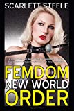 Femdom New World Order - A Once Powerful Man Becomes Transformed Under The World Of Female Domination And Male Humiliation