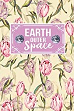 Earth Outer Space: Earth Lover Environmental Activist Gift Journal Lined Notebook To Write In