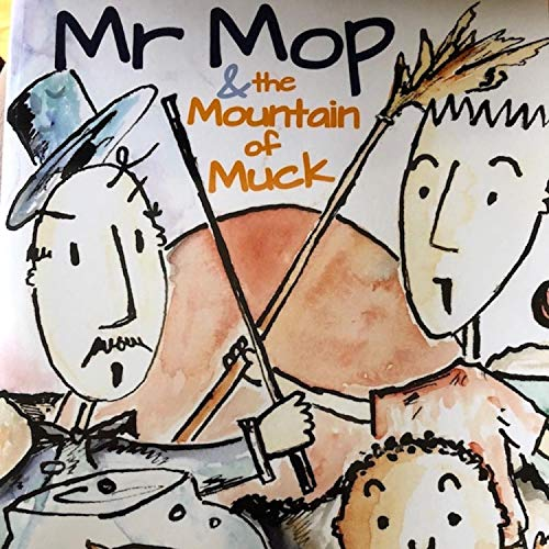 Mr. Mop and the Mountain of Muck