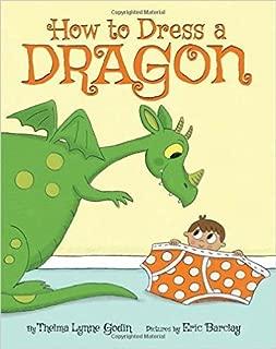 How To Dress A Dragon (2016) Thelma Lynne Godin & Eric Barclay