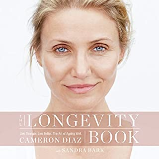 The Longevity Book: Live Stronger. Live Better. The Art of Ageing Well. cover art