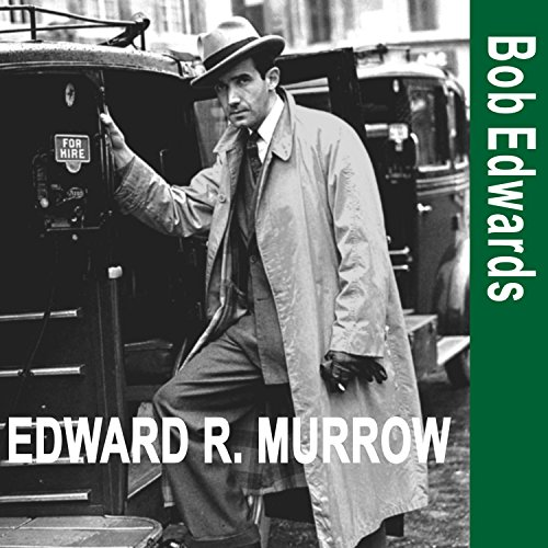 Edward R. Murrow and the Birth of Broadcast Journalism audiobook cover art