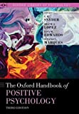 The Oxford Handbook of Positive Psychology (OXFORD LIBRARY OF PSYCHOLOGY SERIES)