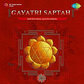 Gayatri Saptah - Shri Ravi Mool Gayatri Vandan