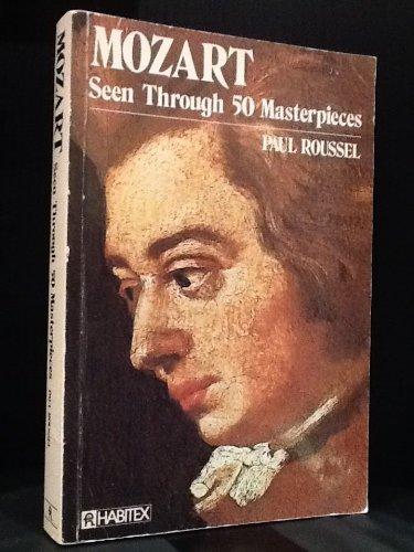 Mozart : Seen Through 50 Masterpieces