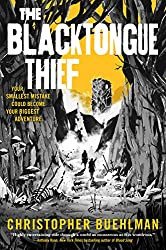 THE BLACKTONGUE THIEF, Christoper Buehlman