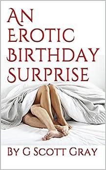 An Erotic Birthday Surprise (Joss and Nicole Book 2) by [G Scott Gray]