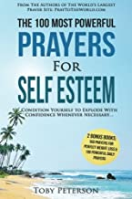 Prayer | The 100 Most Powerful Prayers for Self Esteem | 2 Amazing Books Included to Pray for Perfect Weight Loss & Daily Prayers: Condition Yourself ... Confidence Whenever Necessary (Volume 20)