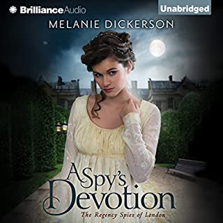 A Spy's Devotion     The Regency Spies of London, Book 1              By:                                                                                                                                 Melanie Dickerson                               Narrated by:                                                                                                                                 Anna Parker-Naples                      Length: 9 hrs and 53 mins     6 ratings     Overall 4.2