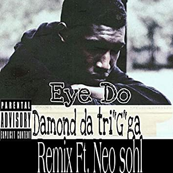Eye Do (feat. Neo Sohl) [Neo Sohl Remix]