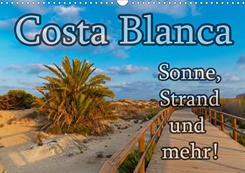 Costa Blanca - Sonne, Strand und mehr (Wandkalender 2021 DIN A3 quer)